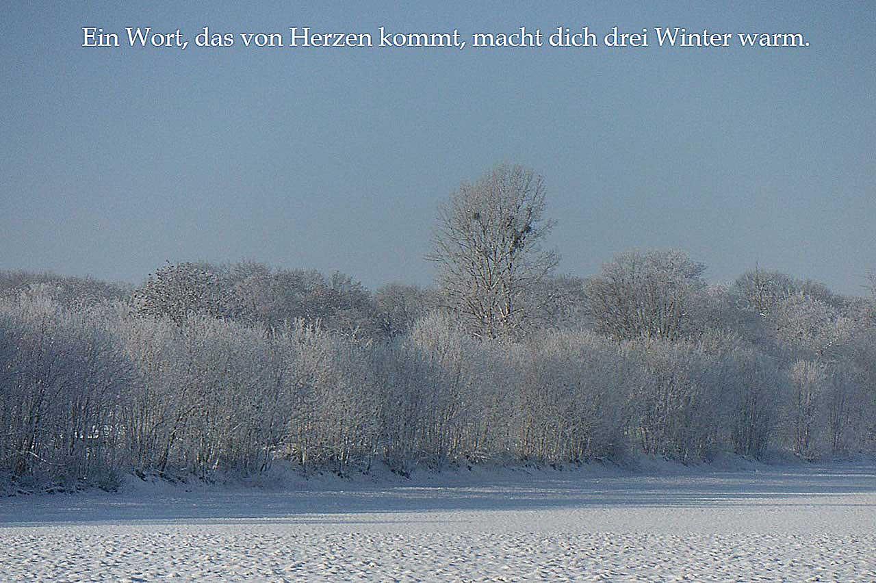 Ein Wort das von Herzen kommt macht dich drei Winter warm chinesisches Sprichwort